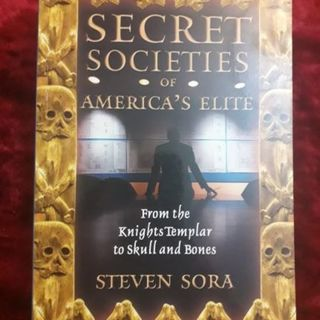 Secret Societies of America's Elite – from the Knights Templar to the Skull & Bones
