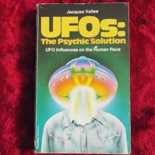 UFOs: The Psychic Solution - ufos influence on the human race