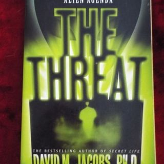 The Threat - revealing the secret alien agenda