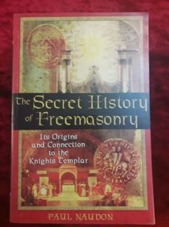 The Secret History of Freemasonry - it's origins and connections to the Knights Templar
