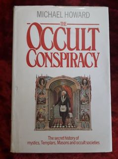 The Occult Conspiracy - the secret history of mystics, Templars, Masons and occult societies.
