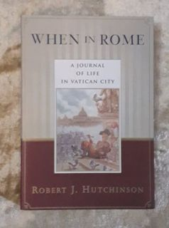 When in Rome - A journal of life in Vatican City