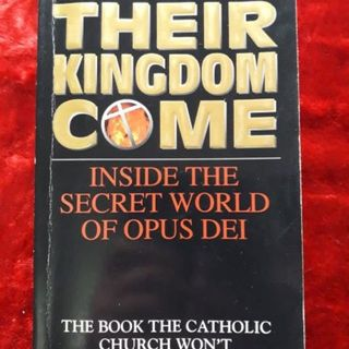 Their Kingdom Come - inside the world of Opus Dei