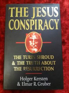 The Jesus Conspiracy - the Turin Shroud & the truth about the resurrection