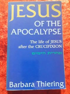 Jesus of the Apocalypse - the life of Jesus after the crucifixion