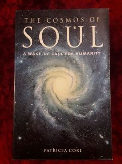 The Cosmos of the Soul - a wake up call for humanity