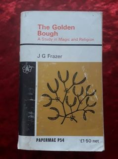 The Golden Bough - a study in Magic and Religion