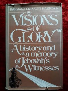 Visons of Glory - a history & memory of Jehovah's Witnesses