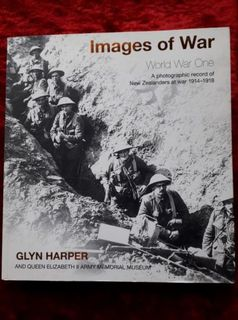Images of War - World War One - a photographic record of New Zealanders at war 1914-1918