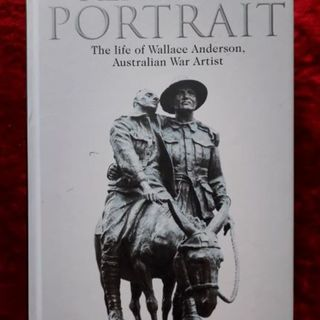 Real Life Portrait - the life of Wallace Anderson, Australian war artist
