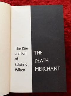 The Death Merchant - the rise and fall of Edwin P Wilson