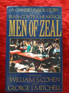 Men of Zeal - a candid inside story of the Iran-Contra hearings