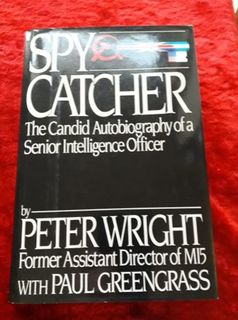 Spy Catcher - the candid autobiography of a senori intelligence officer