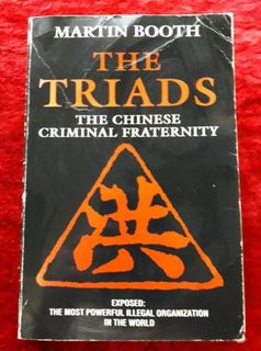The Triads - the chinese criminal fraternity