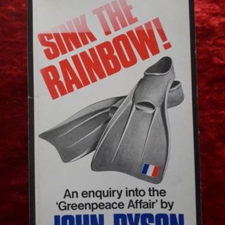 Sink the Rainbow ! - an enquiry into the 'Greenpeace Affair'
