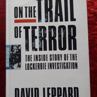 On the Trail of Terror - the inside story of the Lockerbie Investigation