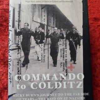 Commando to Colditz - Micky Burn's journey to the far side of tears - the raid on St Nazaire
