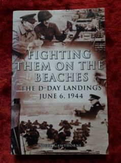 Fighting them on the Beaches - the D-Day Landings June 6, 1944