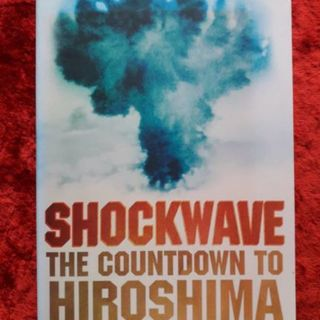 Shockwave - the countdown to Hiroshima