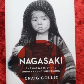 Nagasaki - the massacre of the innocent and unknowing