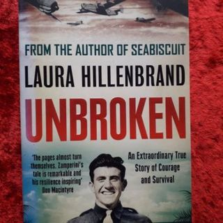 Unbroken - an extraordinary true story of courage and survival