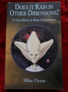 Does It Rain in Other Dimensions - a true story of alien encounters