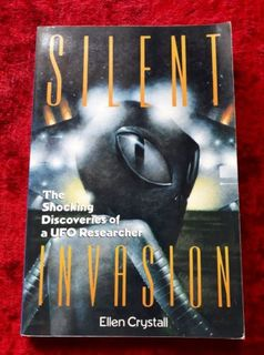Silent Invasion - the shocking discoveries of a UFO researcher