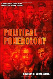 Political Ponerology – a science on the nature of evil adjusted for political purposes. By Andrew M Lobaczewski