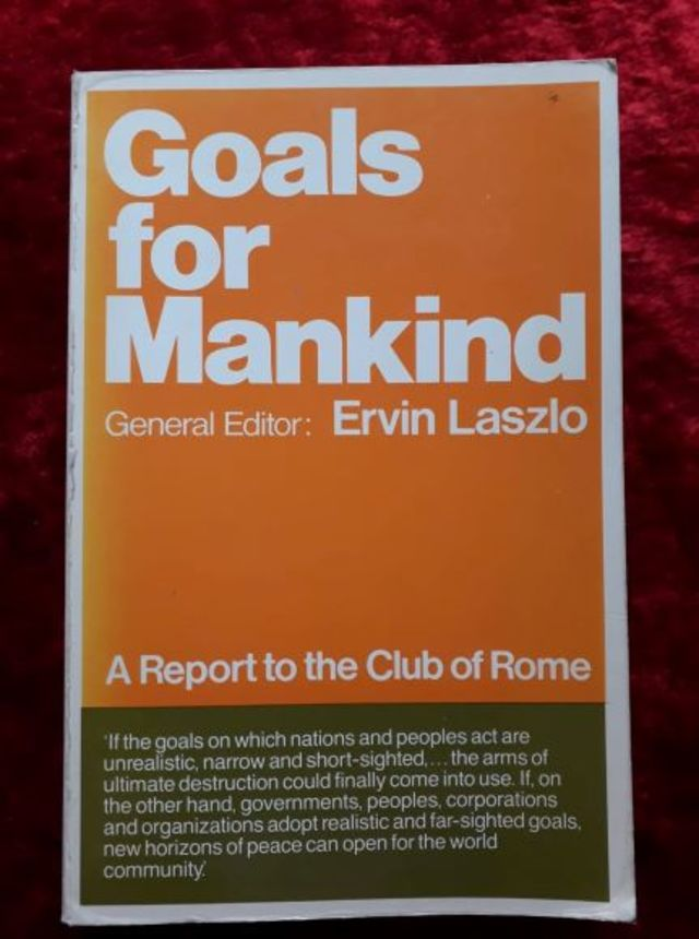 Goals for Mankind - a report to the Club of Rome