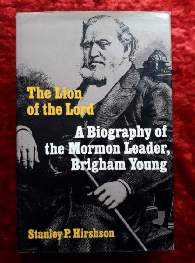 The Lion of the Lord - a biography of the Mormon Leader, Brigham Young