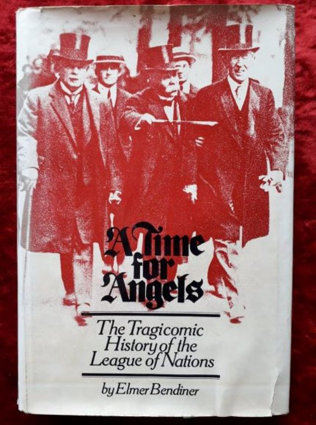 A Time for Angels - the tragicomic history of the league of nations