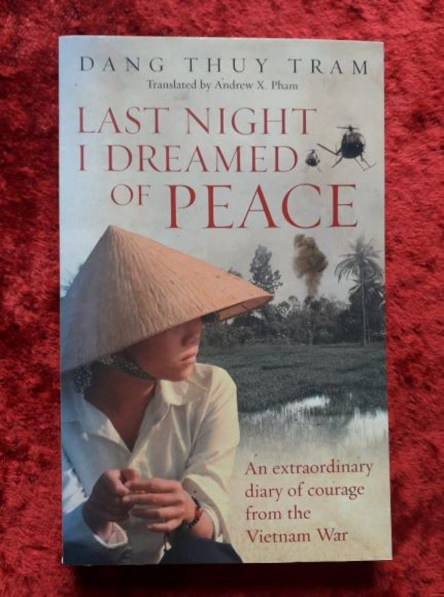 Last Night I Dreamed of Peace - an extraordinary diary of courage from the Vietnam war