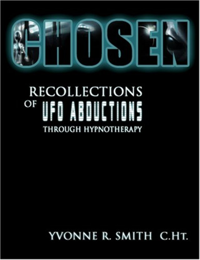 Chosen - recollections of UFO abductions through hypnotherapy